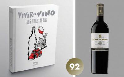 92 puntos en la guía Vivir el Vino 2020 con Altos de Corral Reserva 2010